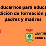 «Educarnos para educar» 3ª edición de formación para padres y madres